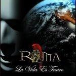 Roma - La vida es teatro
